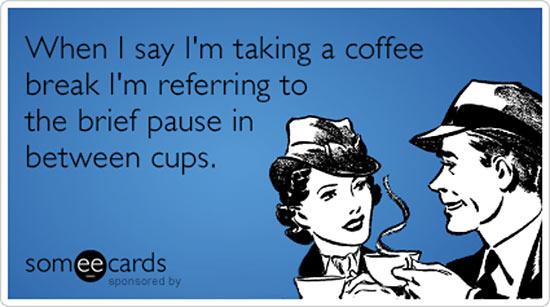 coffee break funny ecard