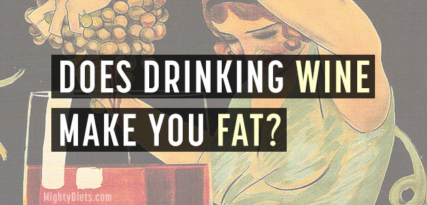 drinking wine make you fat