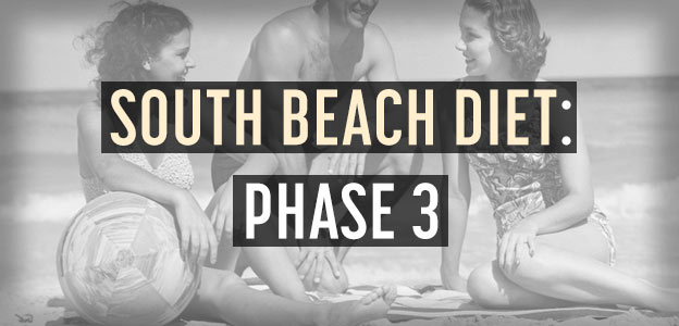 south beach diet phase 3