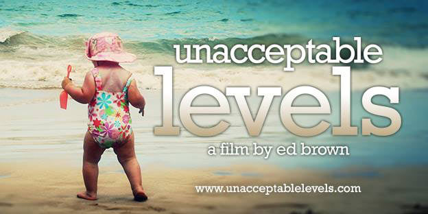 unacceptable levels documentary